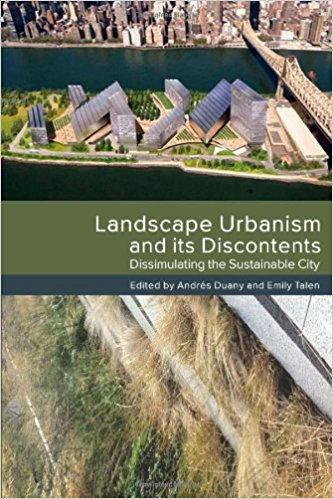 Landscape Urbanism and its Discontents Duany Talen