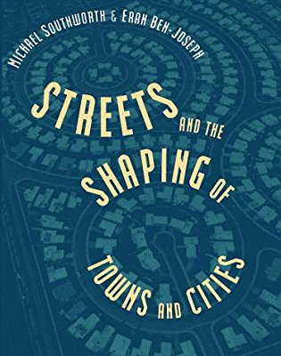 Streets and the Shaping of Towns and Cities Southworth