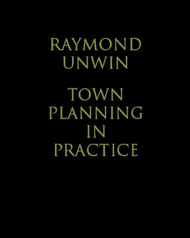 Town Planning in Practice Unwin