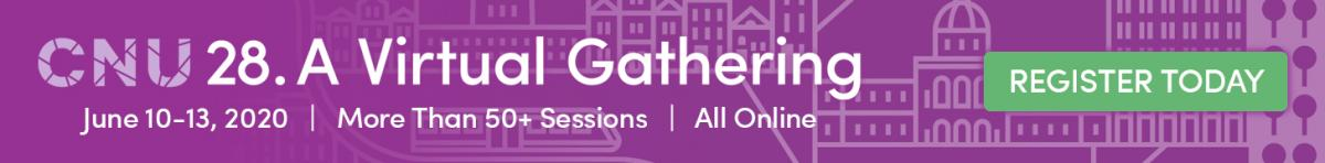 CNU 28.A Virtual Gathering - June 10-13, 2020. More than 50+ sessions, all online. Use this link to register today.